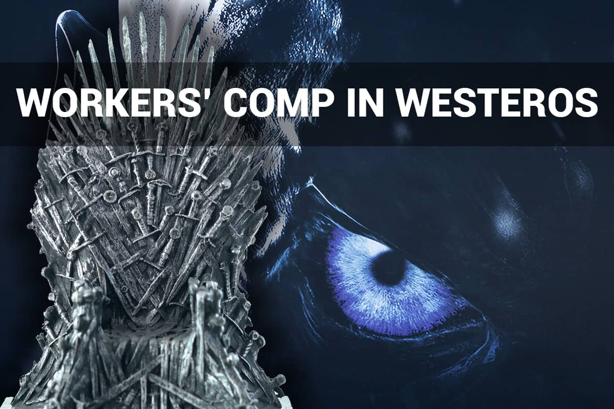Workers' Comp in Westeros | Game of Thrones